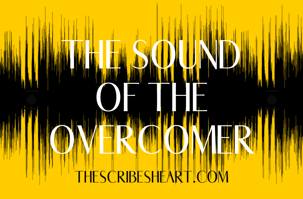 The Sound of the Overcomer