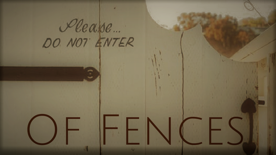 Of Fences