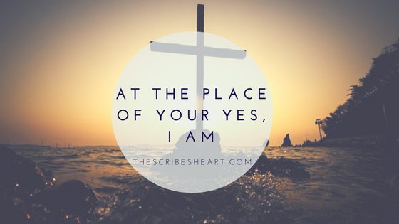 At the Place of Your Yes, I AM